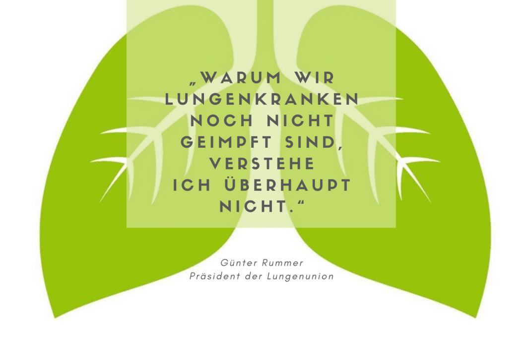 """""""Warum wir Lungenkranken noch nicht geimpft sind, verstehe ich überhaupt nicht."""" Günter Rummer, Präsident der Österreichischen Lungenunion"""